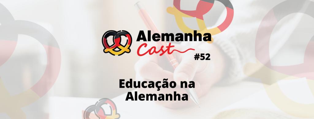 Alemanha Cast #52 Educação na Alemanha