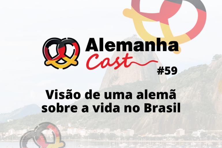 Episódio #59 Visão de uma alemã sobre a vida no Brasil