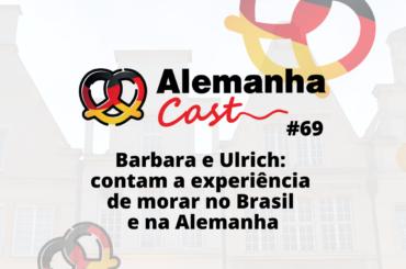 Barbara e Ulrich: contam a experiência de morar no Brasil e na Alemanha