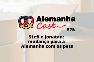 #75 Stefi e Jonatan: mudança para a Alemanha com os pets